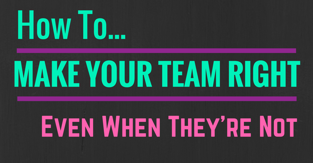 make your team right