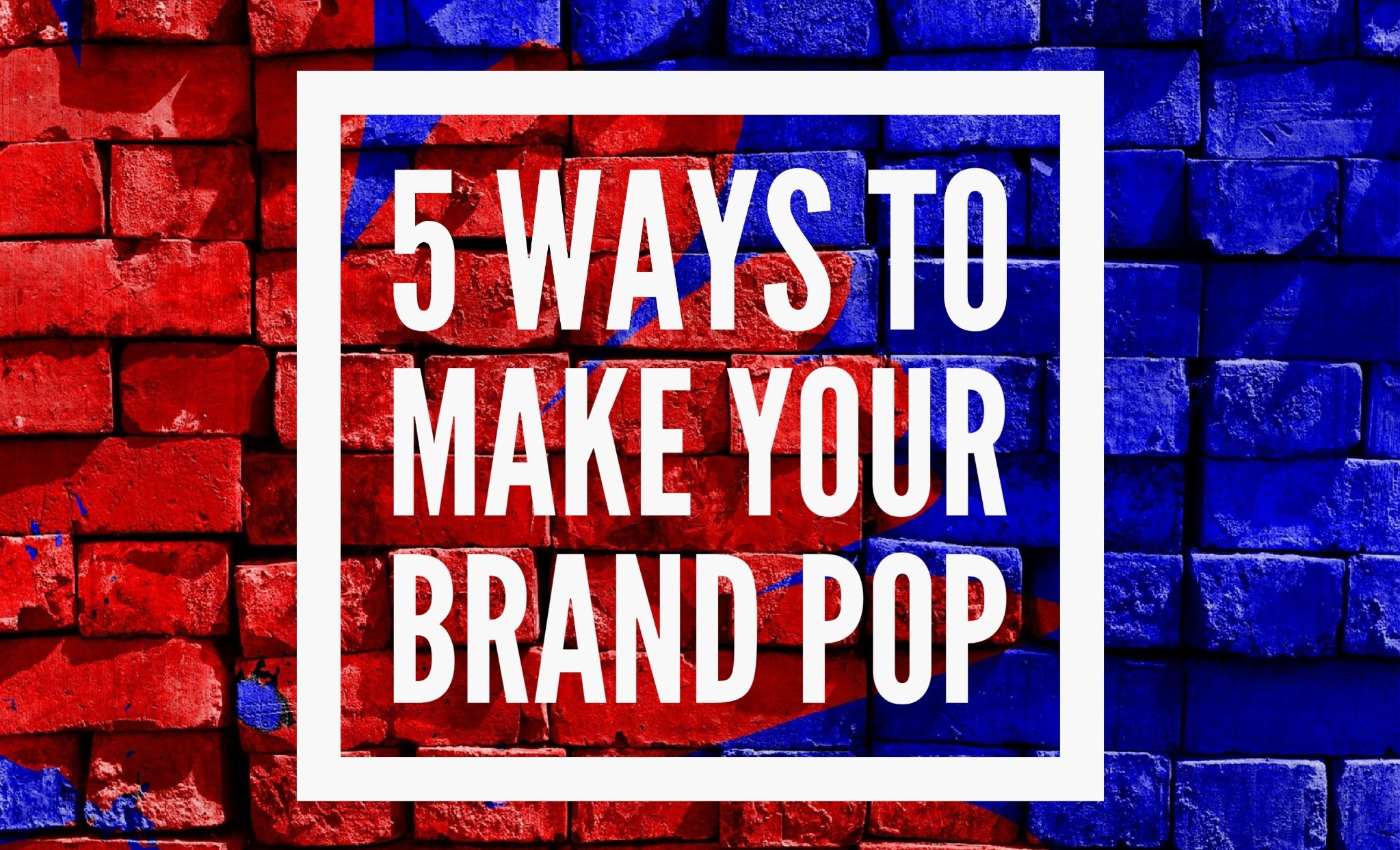 5-way-to-make-your-brand-pop