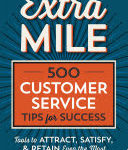 Extra Mile: 500 Customer Service Tips