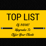 Top List Of HVAC Upgrades To Offer Your Clients